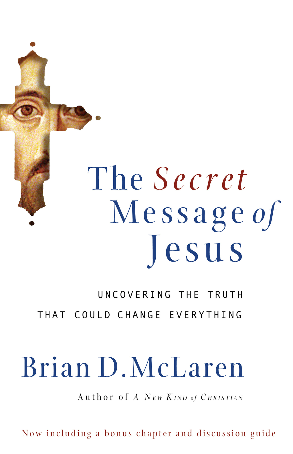The Secret Message of Jesus By: Brian McLaren