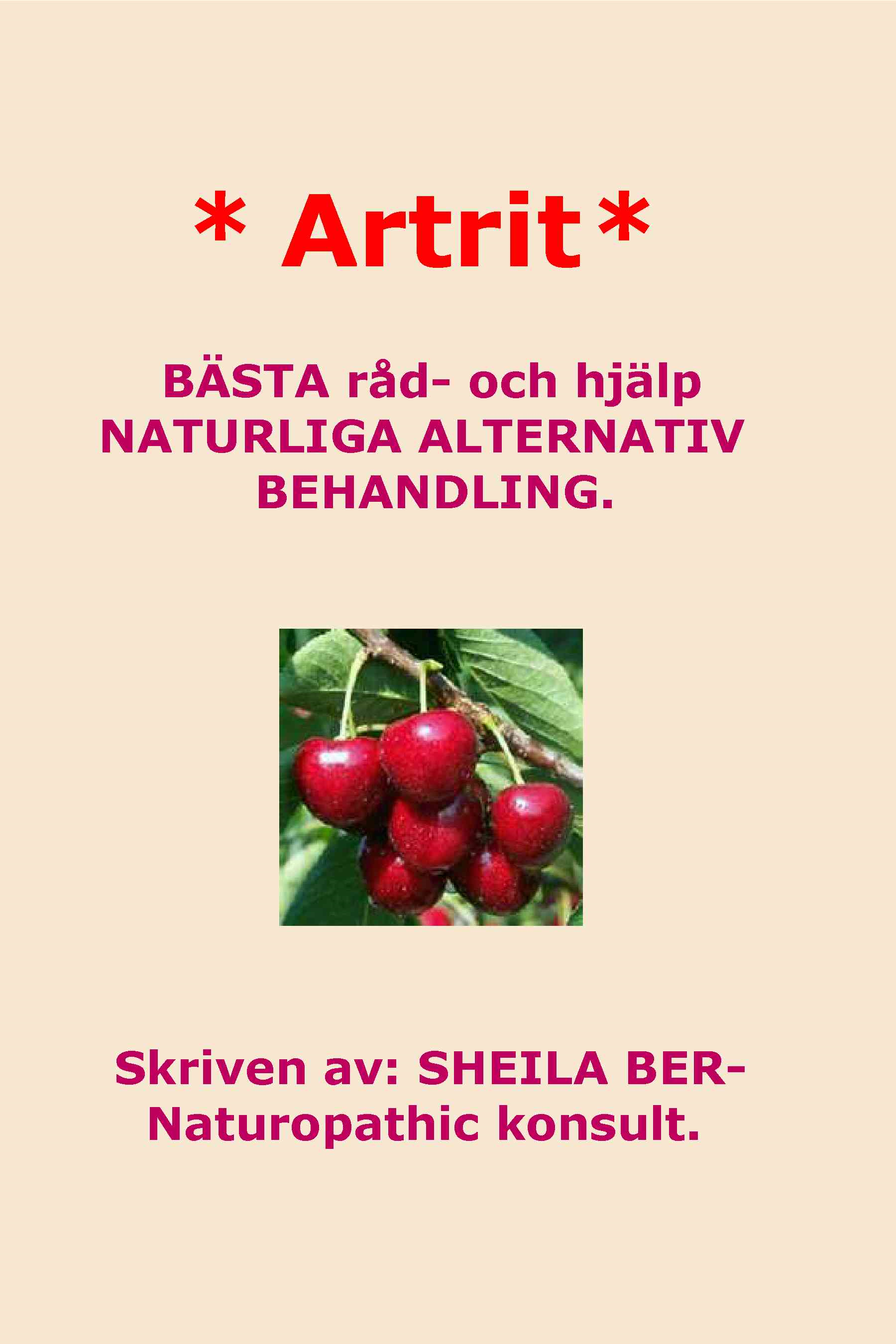 * ARTRIT *  NATURLIGA ALTERNATIV BEHANDLING. SWEDISH Edition.   Skriven av:  SHEILA BER- Naturopathic konsult. By: SHEILA BER