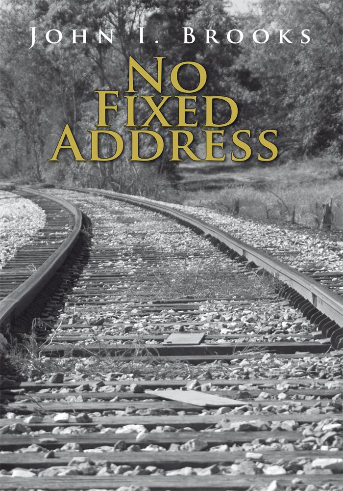 No Fixed Address By: John I. Brooks