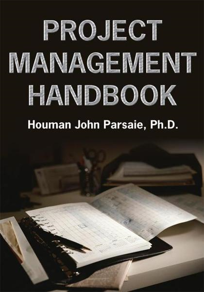 Project Management Handbook By: Houman John Parsaie
