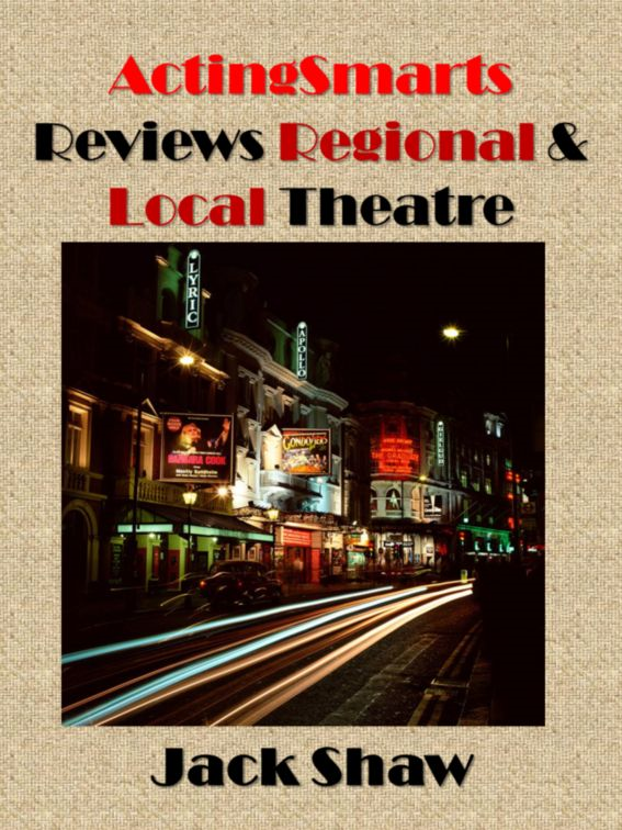 ActingSmarts Reviews Local and Regional Theatre