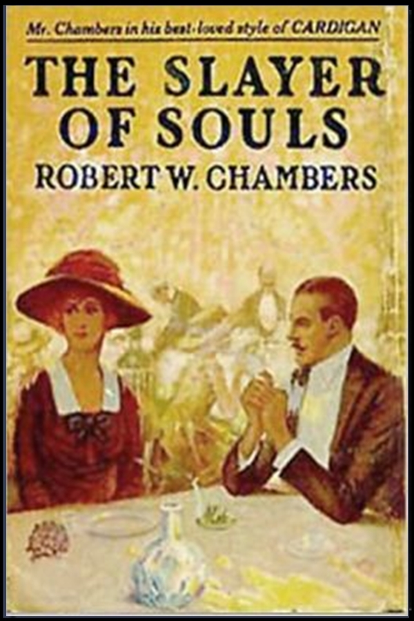 The Slayer of Souls By: Robert W. Chambers