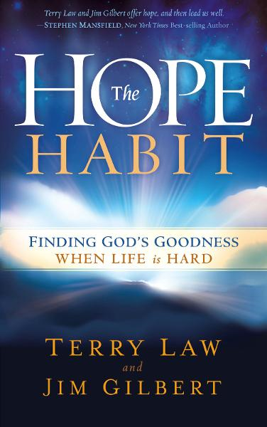The Hope Habit By: Terry Law