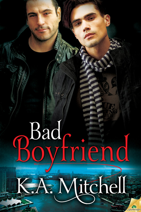 Bad Boyfriend By: K.A. Mitchell