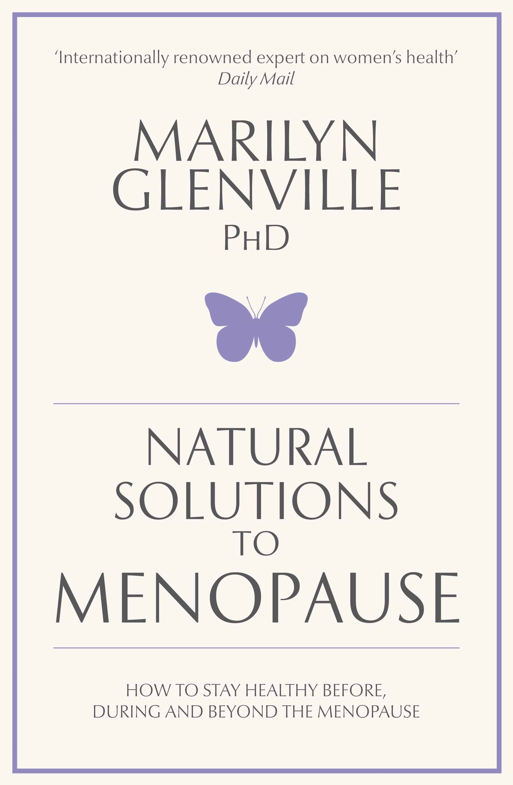 Natural Solutions to Menopause How to stay healthy before,  during and beyond the menopause