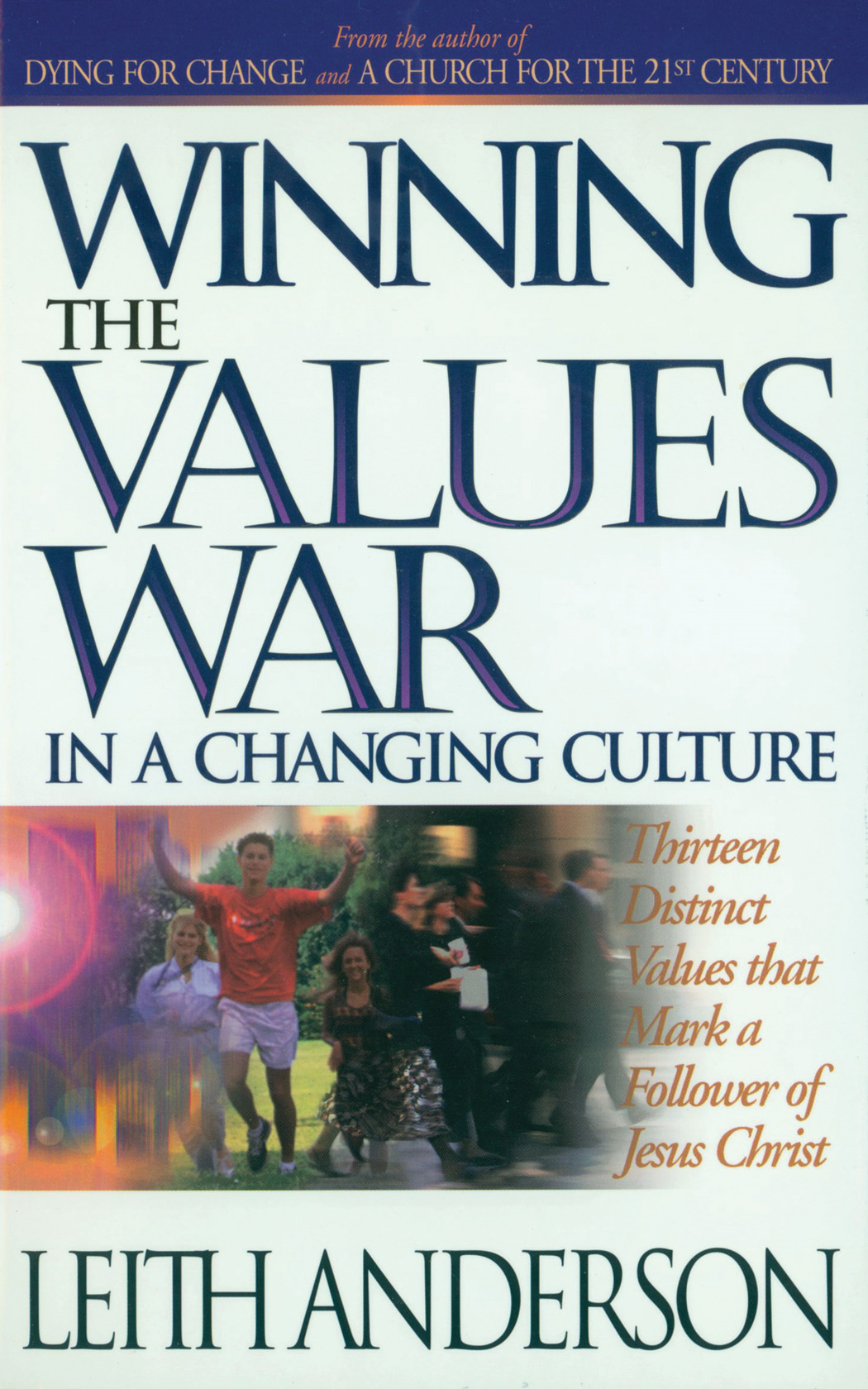 Winning the Values War in a Changing Culture