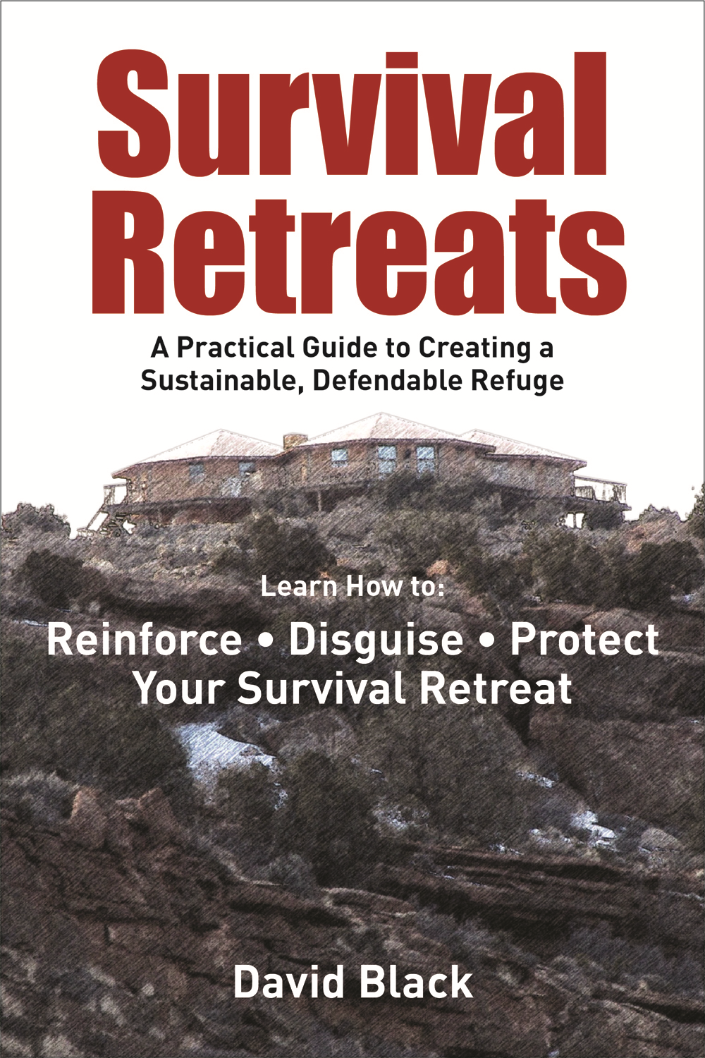 Survival Retreats: By: David Black