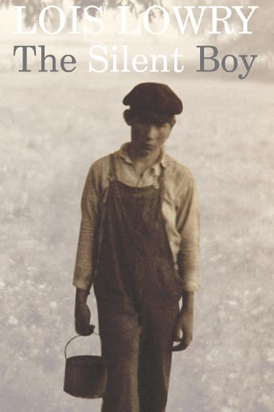 The Silent Boy By: Lois Lowry