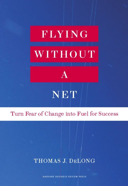 Flying Without a Net By: Thomas J. DeLong