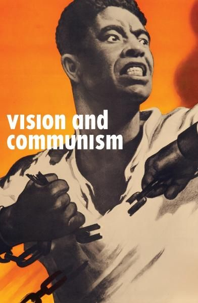 Vision and Communism: Viktor Koretsky and Dissident Public Visual Culture By: