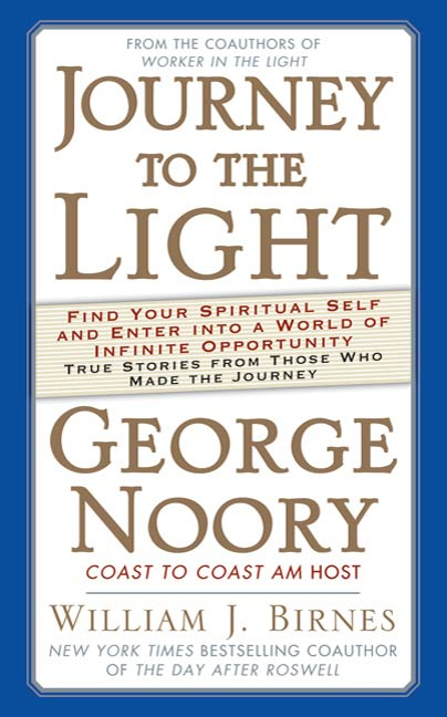 Journey to the Light By: George Noory,William J. Birnes