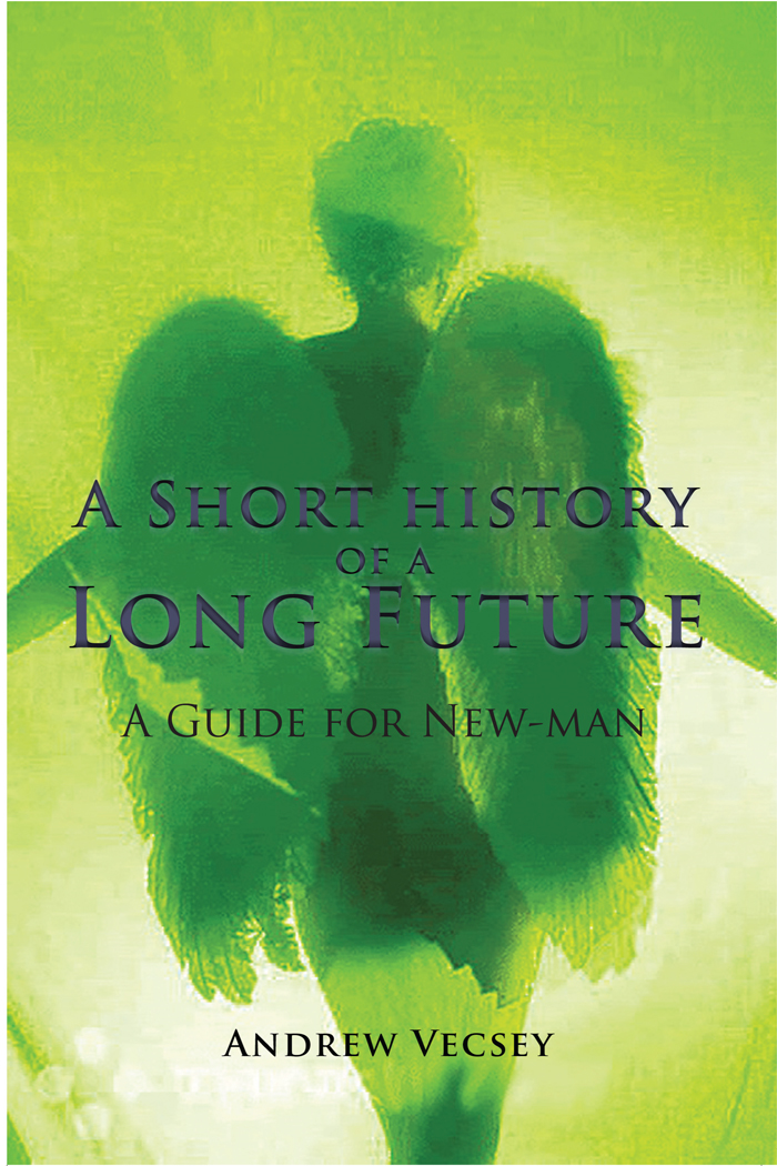 A Short history of a Long Future By: Andrew Vecsey