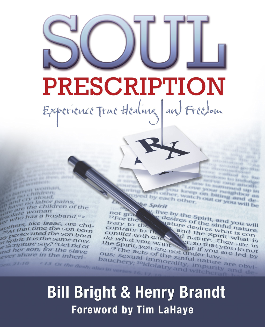 Soul Prescription: Experience True Healing and Freedom By: Bill Bright & Henry Brandt