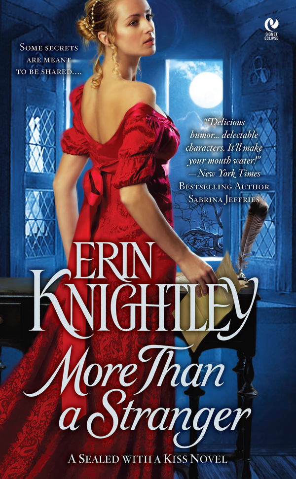 More Than a Stranger: A Sealed With a Kiss Novel By: Erin Knightley