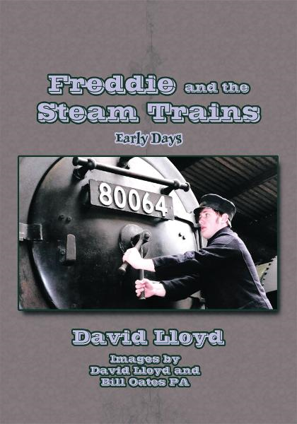 Freddie and the Steam Trains By: David Lloyd