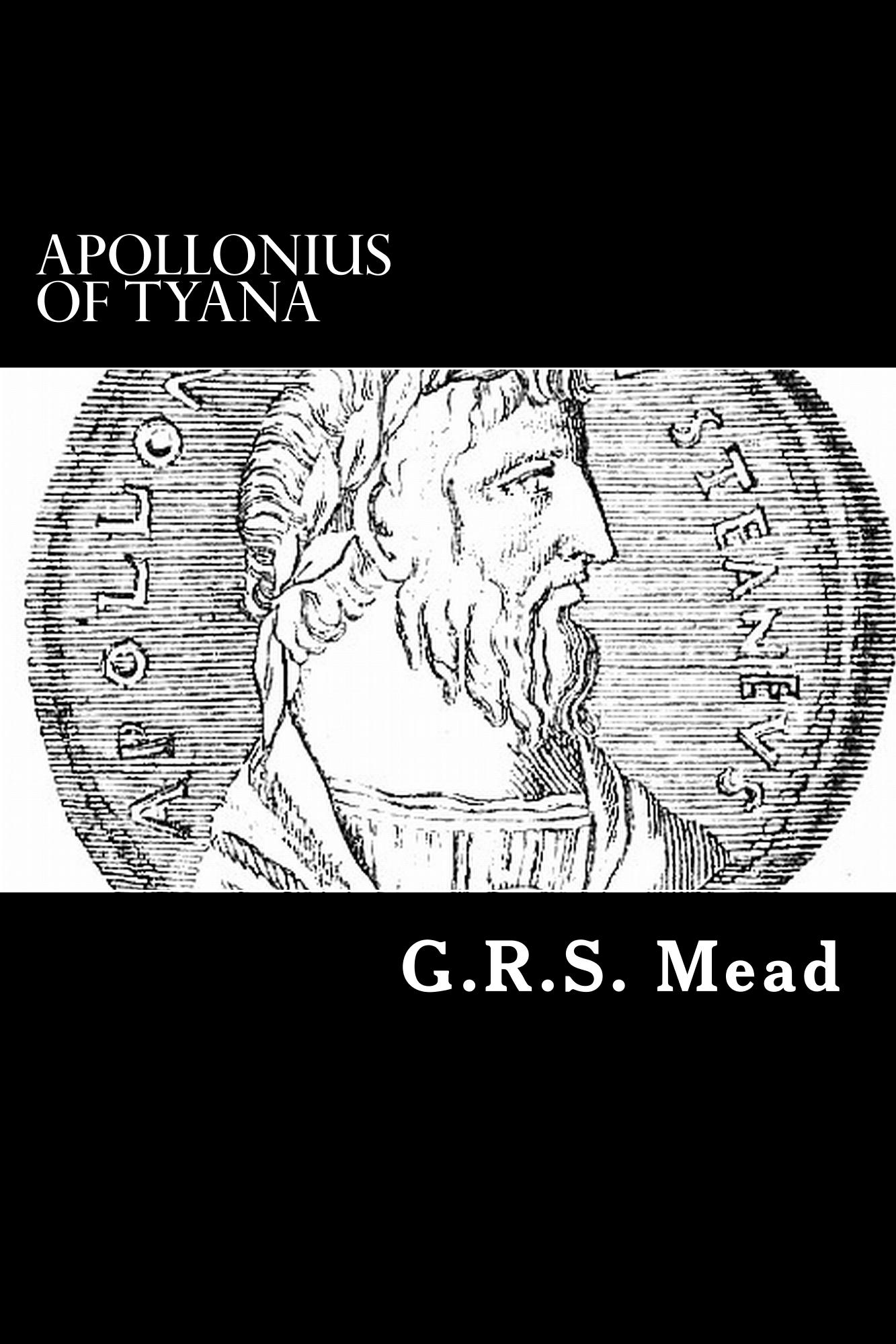 Apollonius of Tyana By: G. R. S. Mead