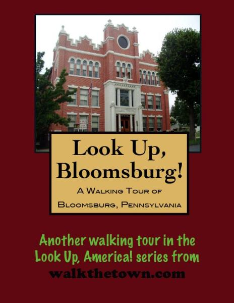 A Walking Tour of Bloomsburg, Pennsylvania