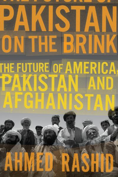 Pakistan on the Brink By: Ahmed Rashid