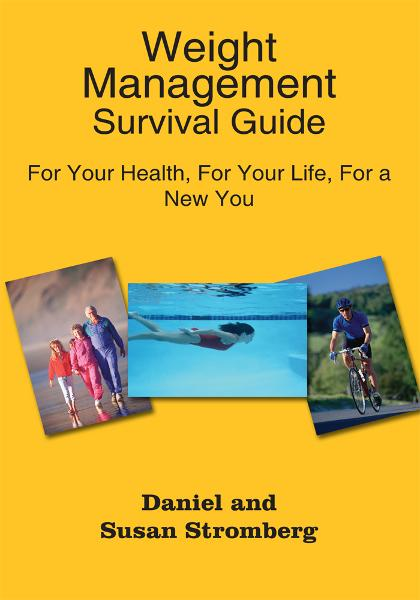 Weight Management Survival Guide By: Daniel and Susan Stromberg