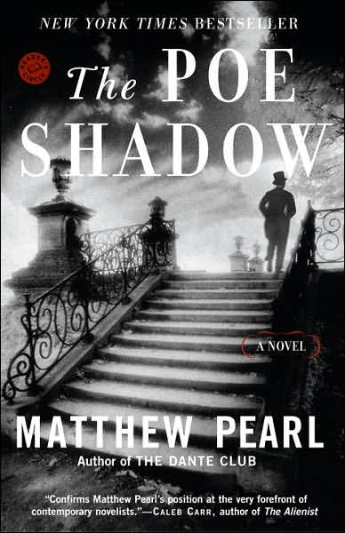 The Poe Shadow By: Matthew Pearl
