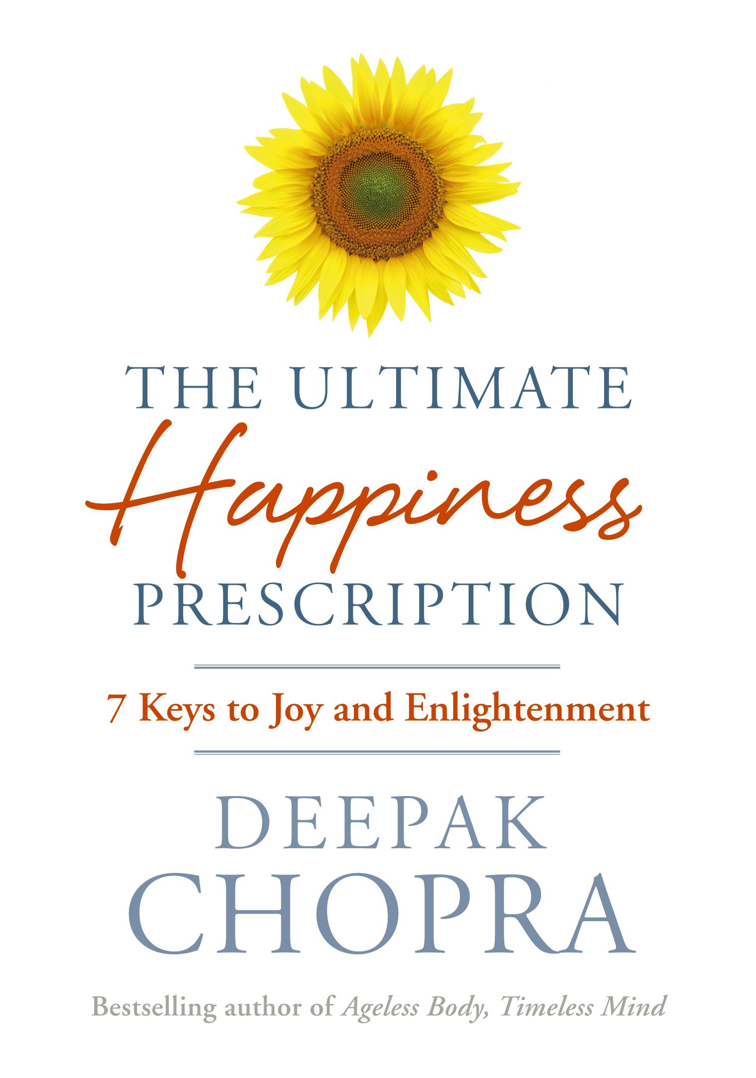 The Ultimate Happiness Prescription 7 Keys to Joy and Enlightenment