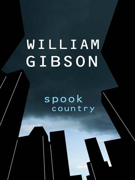 Spook Country By: William Gibson