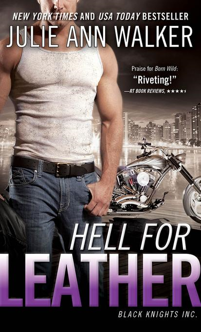 Julie Ann  Walker - Hell for Leather: Black Knights Inc.