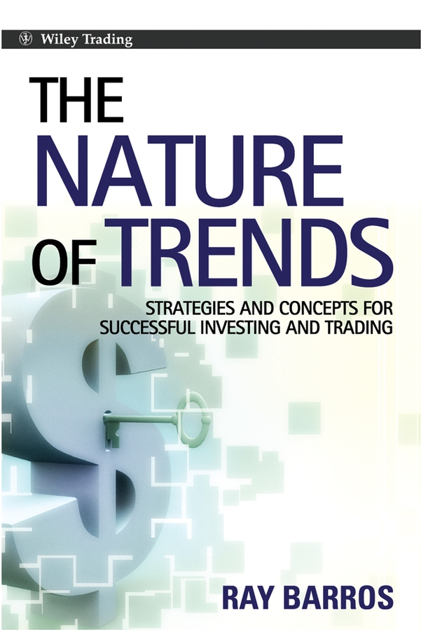 The Nature of Trends By: Ray Barros