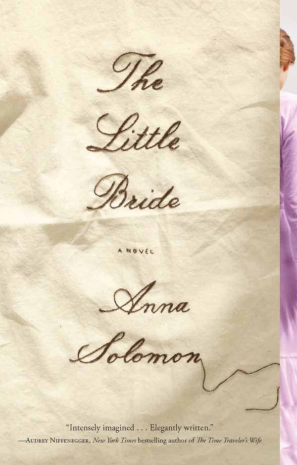 The Little Bride By: Anna Solomon