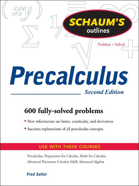 Schaum's Outline of PreCalculus, 2nd Ed. By: Fred Safier