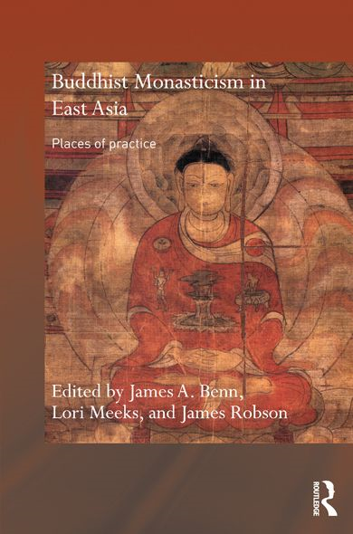 Buddhist Monasticism in East Asia Places of Practice