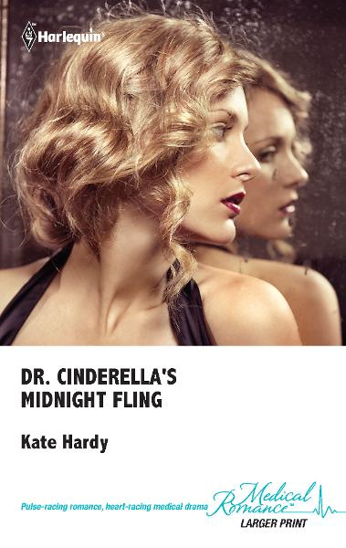 Dr. Cinderella's Midnight Fling By: Kate Hardy
