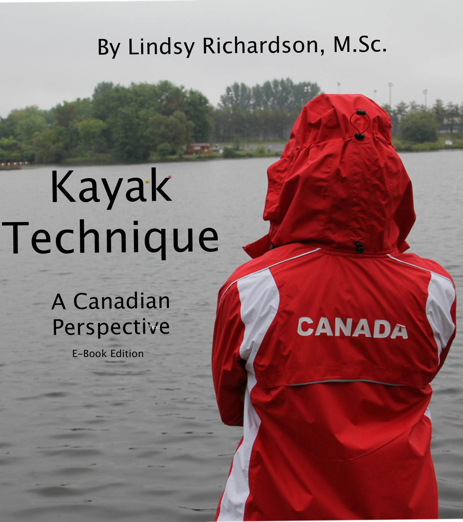 Kayak Technique By: Lindsy Richardson