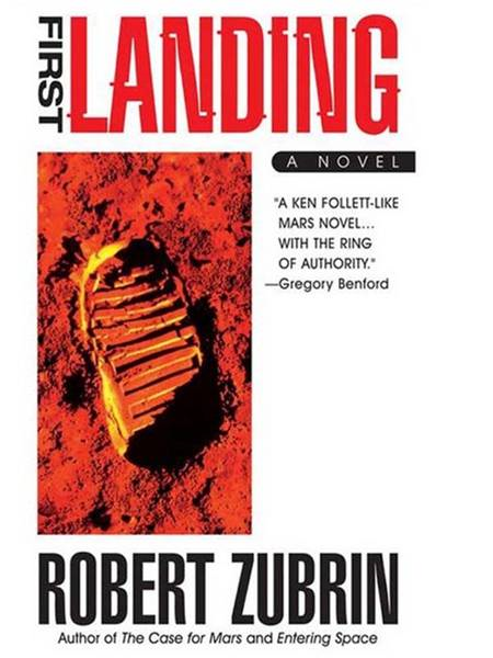 First Landing By: Robert Zubrin