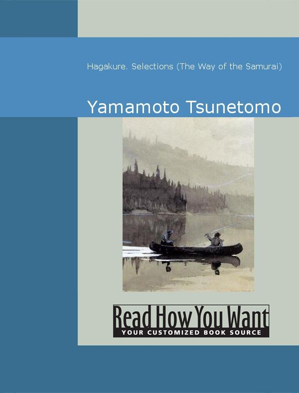 Hagakure: Selections: The Way Of The Samurai By: Yamamoto