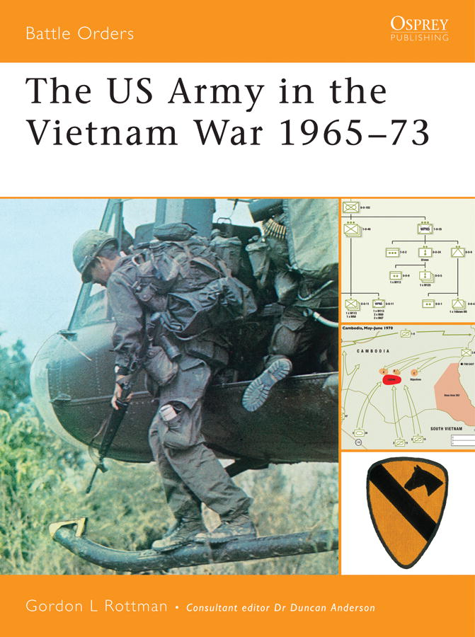 The US Army in the Vietnam War 1965-73 By: Gordon Rottman