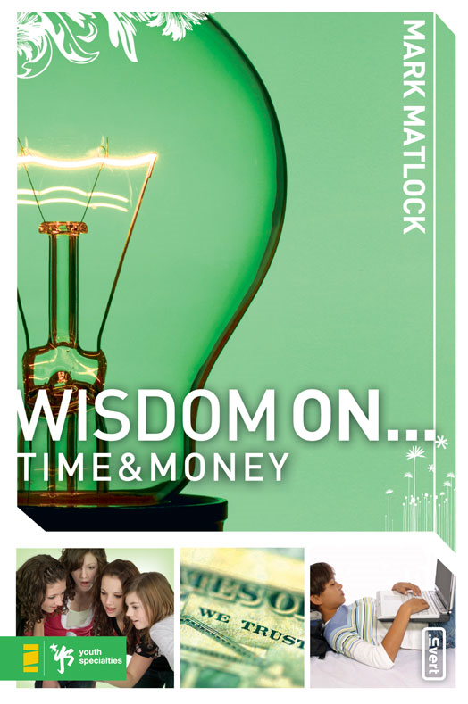Wisdom On ... Time and Money By: Mark   Matlock