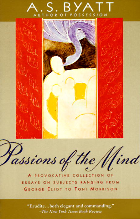 Passions of the Mind By: A.S. Byatt