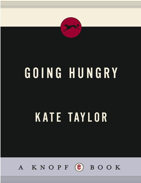 Going Hungry By: Kate M. Taylor