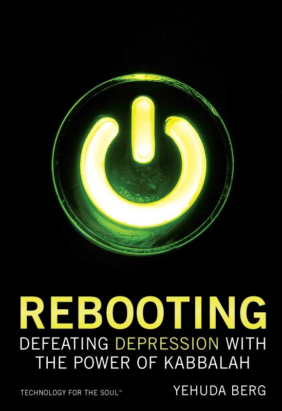 Rebooting: Defeating Depression with the Power of Kabbalah By: Yehuda Berg