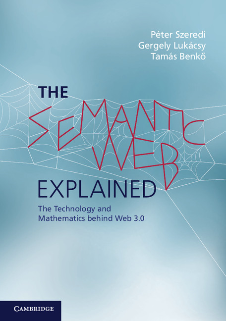 The Semantic Web Explained The Technology and Mathematics behind Web 3.0