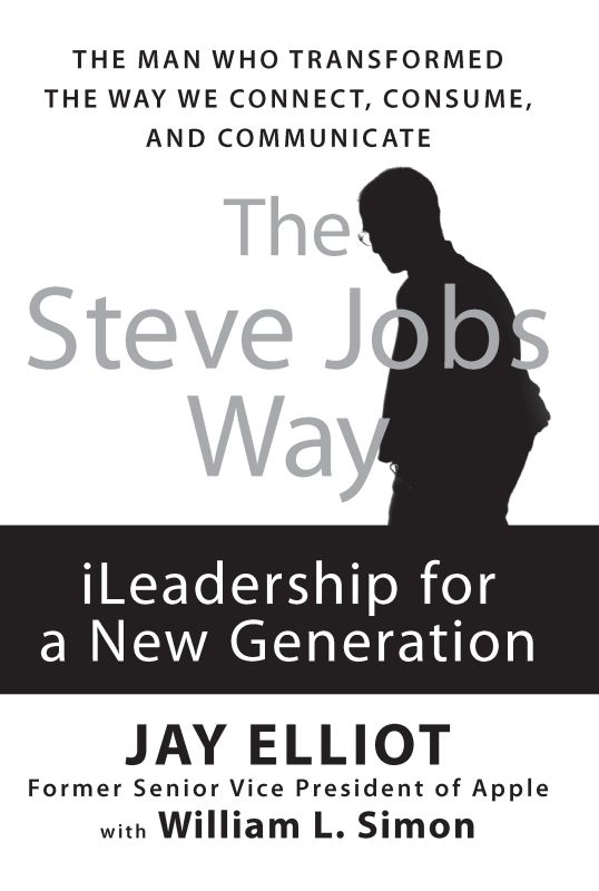 The Steve Jobs Way By: Jay Elliot,William L. Simon