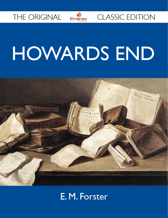 Howards End - The Original Classic Edition By: Forster E