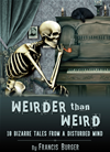 """weirder Than Weird"" 18 Bizarre Tales From A Disturbed Mind"