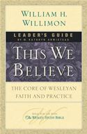 download This We Believe Leaders Guide: The Core of Wesleyan Faith and Practice book
