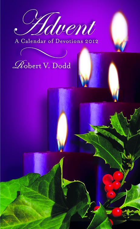 Advent A Calendar of Devotions 2012, Regular Print By: Robert V. Dodd
