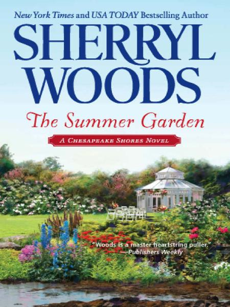 The Summer Garden By: Sherryl Woods