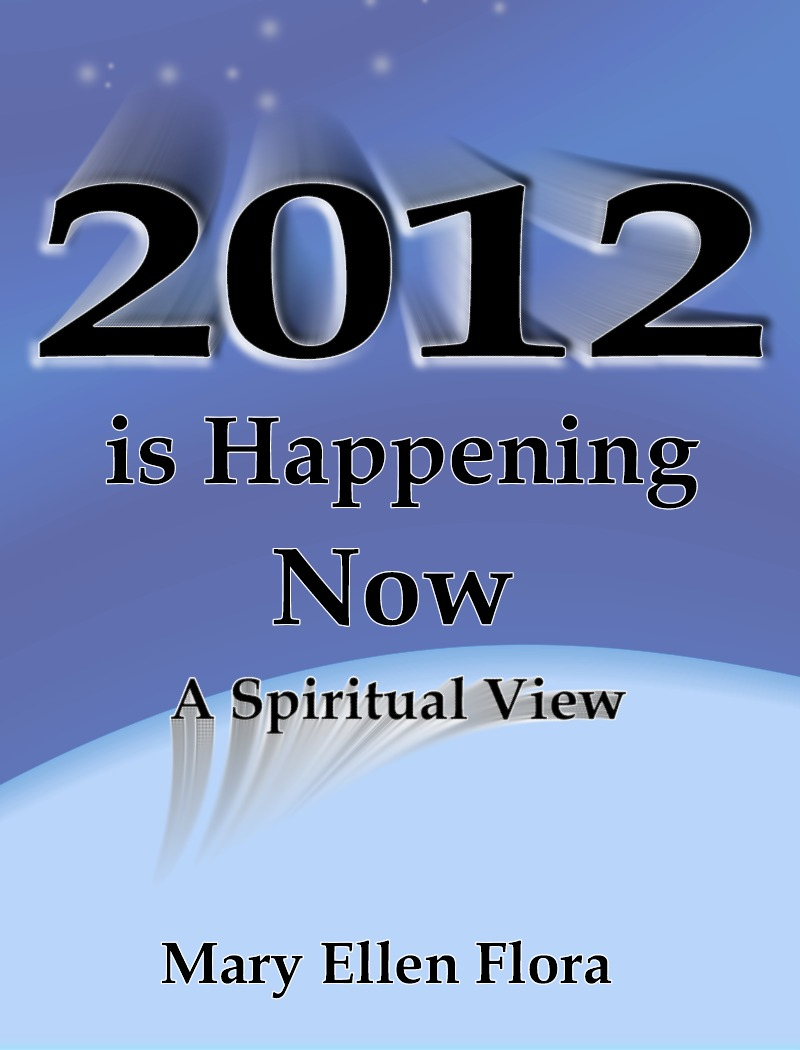 2012 is Happening Now: A Spiritual View
