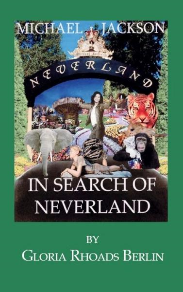 Michael Jackson: In Search of Neverland By: Gloria Rhoads Berlin