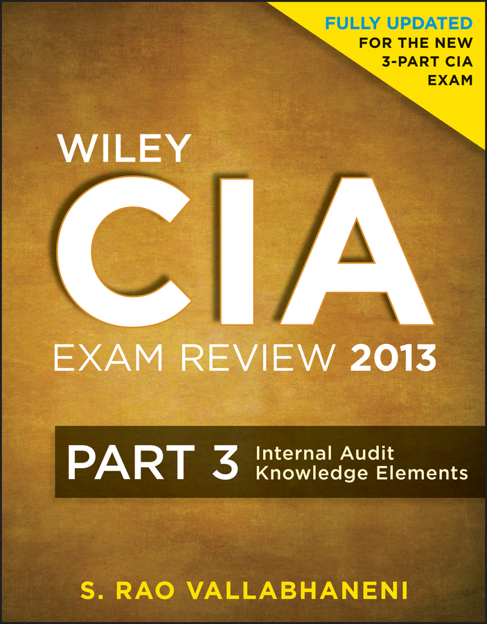 Wiley CIA Exam Review 2013, Internal Audit Knowledge Elements